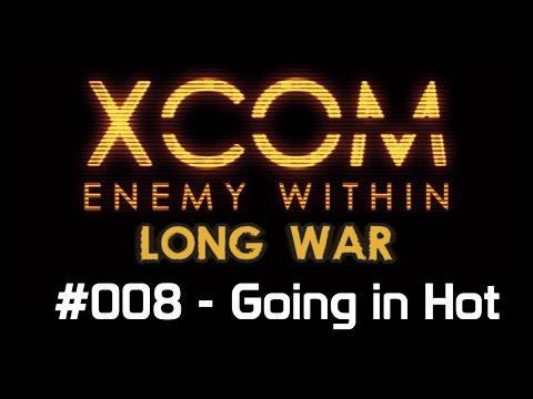 X-Com Long War. Ep 8 - Going in Hot.
