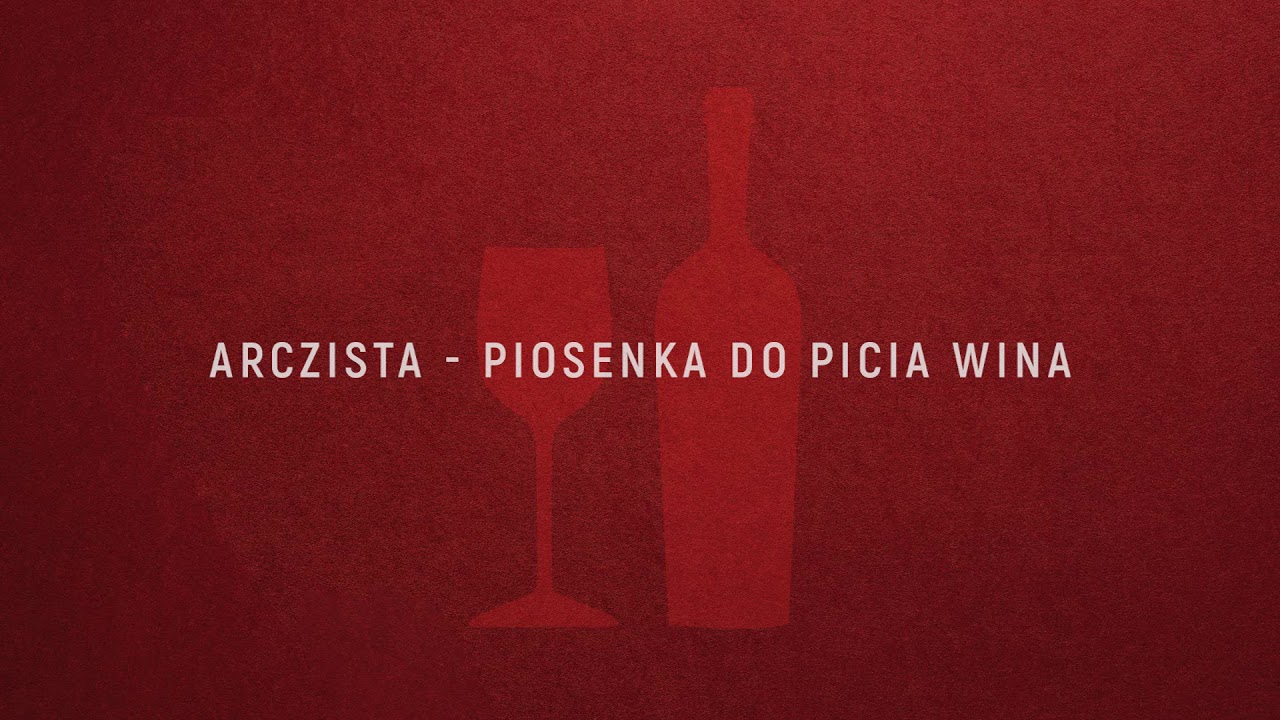 Arczista - Piosenka do picia wina (official audio)
