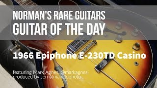 Download Norman's Rare Guitars - Guitar of the Day: 1966 Epiphone E-230TD Casino MP3 song and Music Video