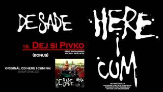 DeSade - 16. Dej si Pivko (bonus) (prod. Podojkrávu)