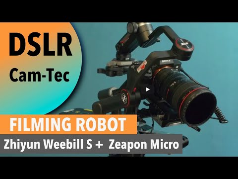 Filming Robot (On A Budged) - Zhiyun Weebill S and ZEAPON Micro 2