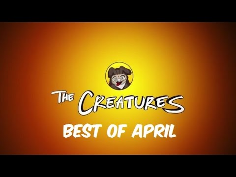 Best of The Creatures | April 2015