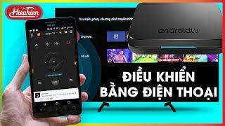 Thủ Thuật Điều Khiển Android TV Box, Tivi Bằng Điện Thoại Đơn Giản-Hieuhien.vn