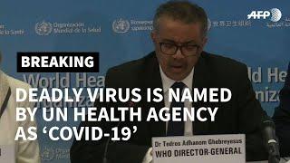 Deadly coronavirus named 'Covid-19': UN health agency | AFP