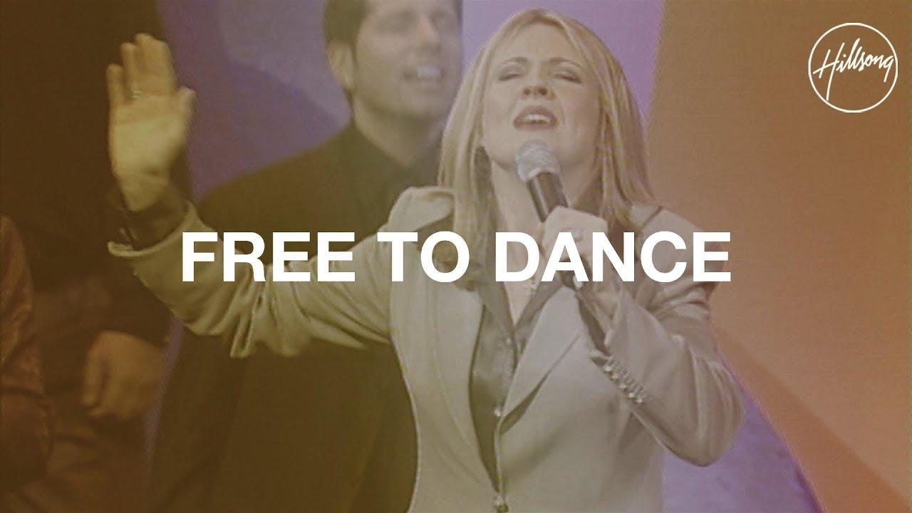 Free To Dance - Hillsong Worship