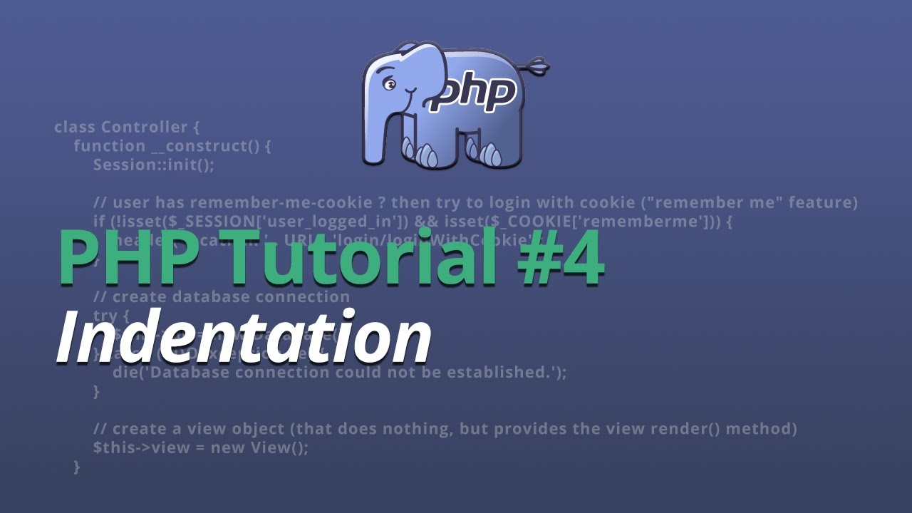 PHP Tutorial - #4 - Indentation