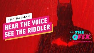The Batman: Robert Pattinson's Dark Knight Voice & New Look at Riddler - IGN The Fix: Entertainment