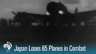 Japanese Lose 85 Planes in Aerial Combat