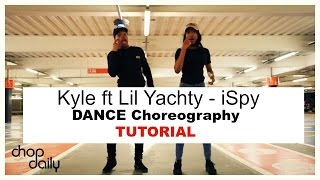 Kyle ft Lil Yachty - iSpy Dance Challenge | Dance Tutorial | Choreography | Chop Daily