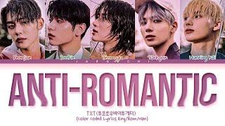 TXT Anti-Romantic Lyrics (투모로우바이투게더 Anti-Romantic 가사) (Color Coded Lyrics)