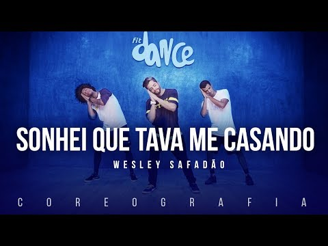 Sonhei Que Tava Me Casando - Wesley Safadão | FitDance TV (Coreografia) Dance Video