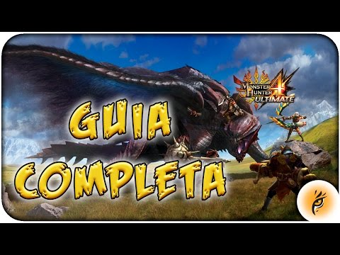 GUIA COMPLETA Monster Hunter 4 Ultimate Guide - MH4U