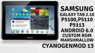 Install Android 6 0 On Samsung Galaxy Tab 2 10 1 P5100 P5110 P5113 Via Cyanogenmod 13 With Twrp Youtube