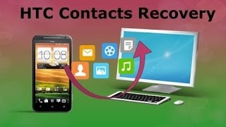 How to Recover Lost Contacts from HTC