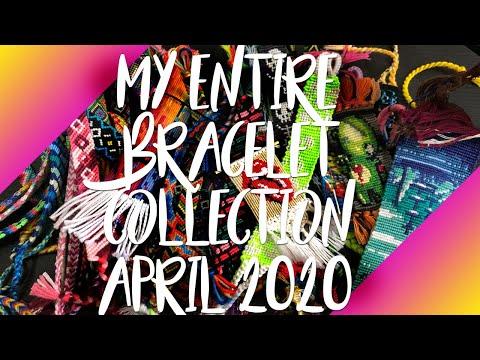 Entire Bracelet Collection || April 2020