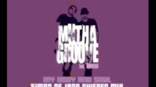 Muthagroove feat. Taleesa - My Body and Soul (Simon De Jano Sweden mix)