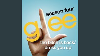 Watch Glee Cast The Bitch Is Back  Dress You Up video