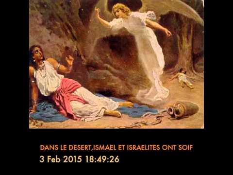 DANS LE DESERT,ISMAEL ET ISRAELITES ONT SOIF(audio)