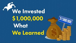 We Invested $1 Million -- Here's What Happened