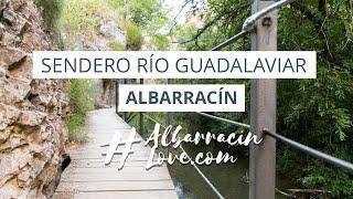 Paseo Fluvial por el RIO GUADALAVIAR: ruta circular que rodea ALBARRACIN por las orillas del Río.