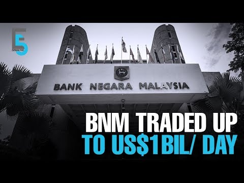 EVENING 5: BNM traded up to US$1 bil a day