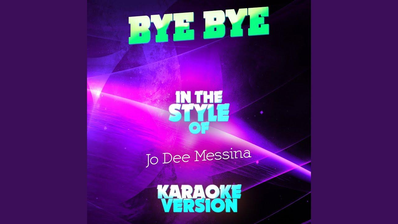 Jo Dee Messina Naked Cool bye bye (in the style of jo dee messina) (karaoke version) - youtube