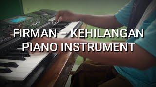 Download lagu FIRMAN - KEHILANGAN | Piano Instrument