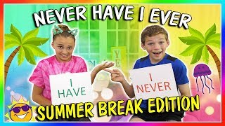 NEVER HAVE I EVER! | SUMMER BREAK EDITION | We Are The Davises