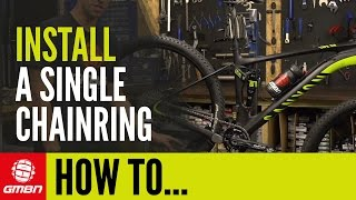 How To Install A Single Chainring On Your Mountain Bike