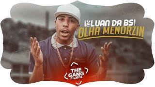 MC Luan da BS - Olha Menorzin (Clipe Oficial) Lançamento 2019