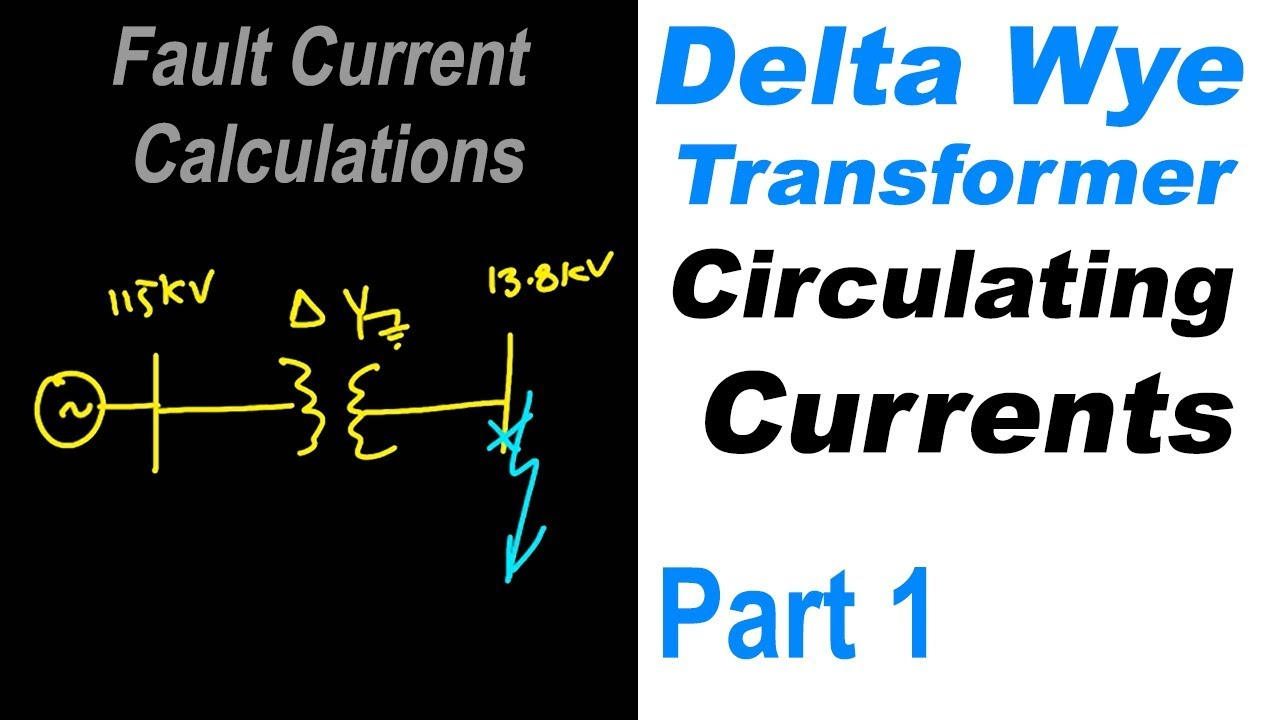 hight resolution of delta wye transformer connection and circulating currents and voltages part 1 transformers