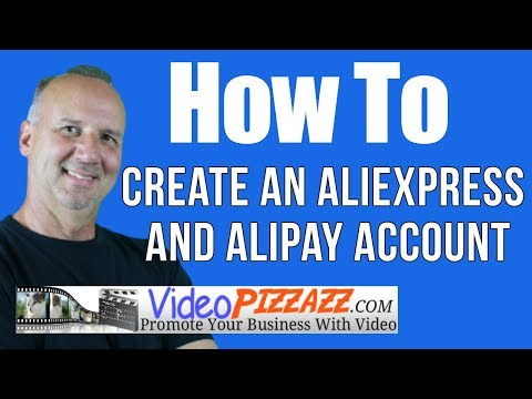 How To Create An AliExpress and AliPay Account 2017 - Get AliExpress Verified