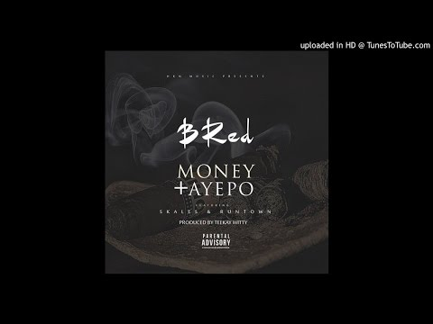 B Red feat. Runtown & Skales - AYE PO (Produced By Teekay Witty)