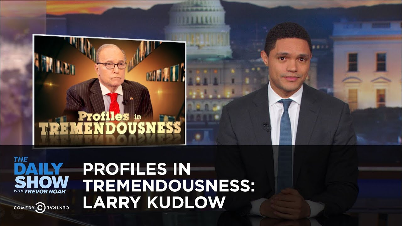profiles-in-tremendousness-larry-kudlow-the-daily-show