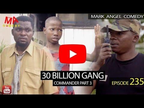 Download 30 BILLION GANG(Mark Angel comedy)(episode 235)