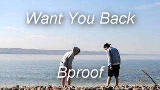 Download Want You Back - Bproof MP3 song and Music Video