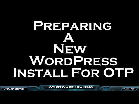 Preparing a New Wordpress Install For OTP