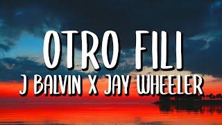 J Balvin x Jay Wheeler - Otro Fili (Letra/Lyrics)