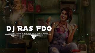 ||Oothika Mama Oru Roundu Song||&||kanana kana Love Song||EDM Version Remix||DJ Ras Fdo||