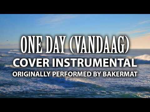 One Day (Vandaag) (Cover Instrumental) [In the Style of Bakermat]