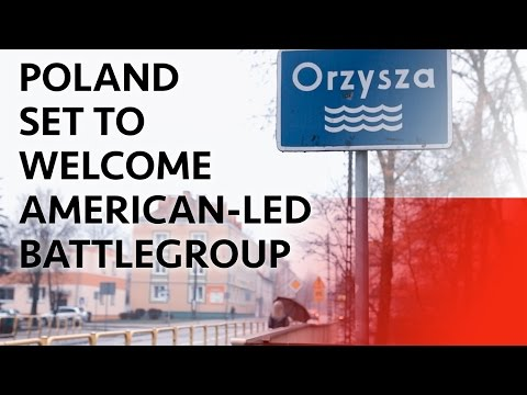 Poland set to welcome American-led battlegroup