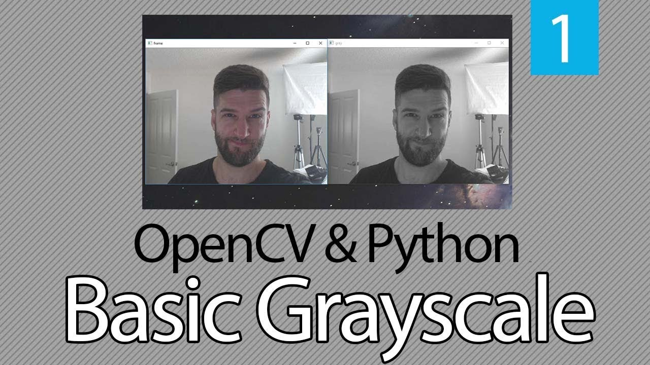 OpenCV TUTORIAL with Python Series #1 - Basic Grayscale - 1