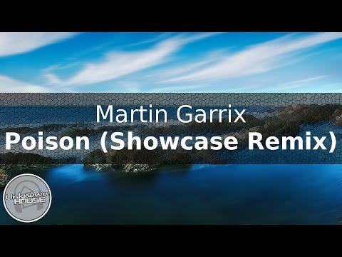 Martin Garrix - Poison (Showcase Remix)