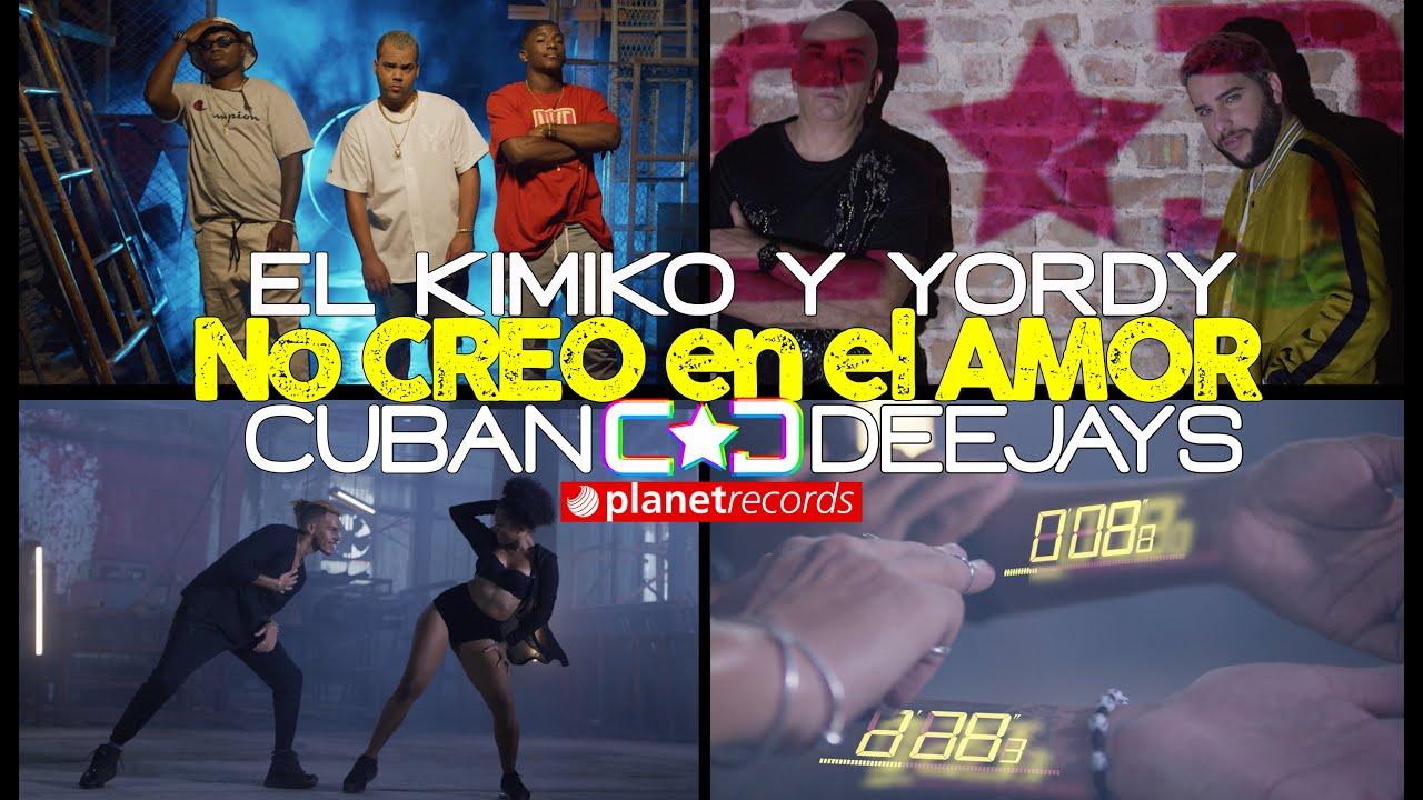 EL KIMIKO Y YORDY ❌ CUBAN DEEJAYS No Creo En El Amor (Official Video by Rou Roff) Reggaeton Reparto