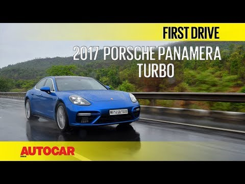 2017 Porsche Panamera Turbo | First Drive | Autocar India
