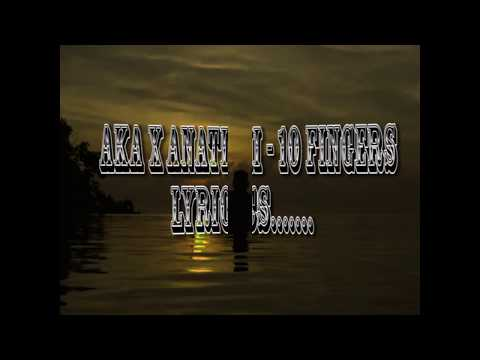 AKA x Anatii - 10 Fingers (Lyrics)