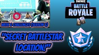 "FORTNITE BATTLE ROYALE:""SECRET BATTLESTAR LOCATION!"" WEEK 6 CHALLENGES""(SEASON 5)"""