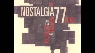 Nostalgia 77 Octet  (Weapons of Jazz Destruction)- Chola
