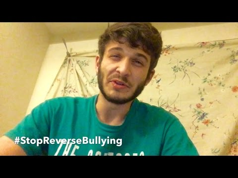 """What is reverse bullying??"" HAHAH"