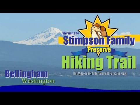 Bellingham Washington Hiking Trails - The Amazing Stimpson Family Preserve East Of Bellingham WA